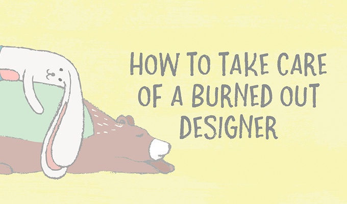 How to Take Care of a Burned Out Designer ~ Creative Market Blog