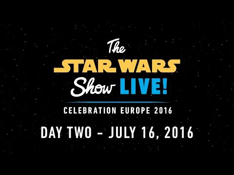 Star Wars Celebration Europe 2016 Live Stream – Day 2 | The Star Wars Show LIVE! – YouTube