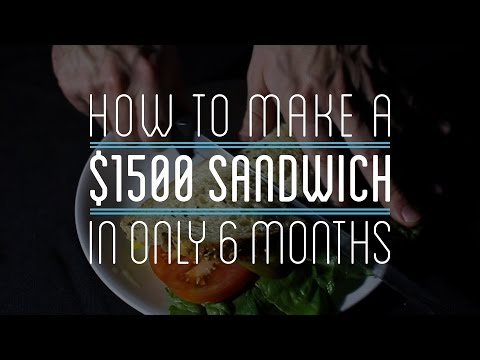 How to Make a $1500 Sandwich in Only 6 Months – YouTube