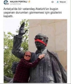 """A citizen in Antalya blindfolded Atatürk so he doesn't have to see what's hap ..."