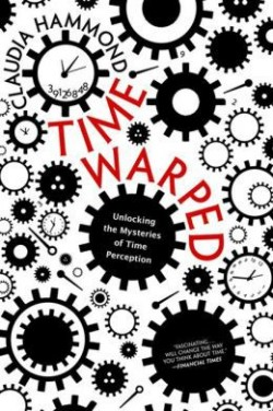 Why Time Slows Down When We're Afraid, Speeds Up as We Age, and Gets Warped on Vacation – Brain  ...
