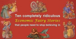 10 Economic fairy stories that people need to stop believing in