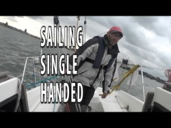 Sailing a yacht single handed. A tutorial with hints tips and techniques to make it nice and eas ...