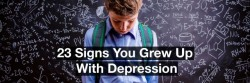 23 Signs You Grew Up with Depression | The Mighty