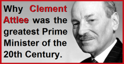 Why Clement Attlee was the greatest PM of the 20th Century