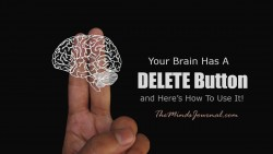 Your Brain Has A DELETE Button And Here's How To Use It! – The Minds Journal