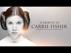 A Tribute To Carrie Fisher – YouTube