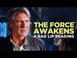 """""""THE FORCE AWAKENS: A Bad Lip Reading"""" (Featuring Mark Hamill as Han Solo) – Y ..."""
