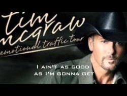 Better Than I Used to Be — Tim McGraw (Lyrics on Screen) – YouTube