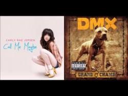 X Gon Give It To Ya Maybe – Carly Rae Jepsen vs. DMX (Mashup) – YouTube