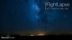 FlightLapse #01 – MilkyWay on Vimeo