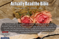 Please, read the bible. The whole thing, cover to cover.   You won't like it.