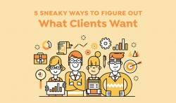 5 Sneaky Ways To Figure Out Exactly What Your Clients Want ~ Creative Market Blog