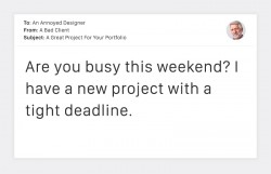 20 Terrible Client Emails That Every Designer Dreads ~ Creative Market Blog