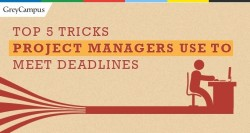 Top 5 Tricks Project Managers use to meet deadlines