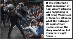 If this was happening in Venezuela or Cuba the UK media would be spinning a very different story