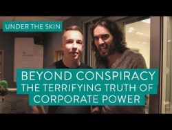 Beyond Conspiracy – The Terrifying Truth Of Corporate Power – YouTube