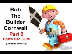 Bob Builder Cornwal Part 2 – Bob's Bad Guts – YouTube