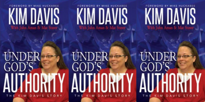 KENTUCKY: Four Times Married Christian Adulteress Kim Davis Releases Book On Sanctity Of Jesus M ...