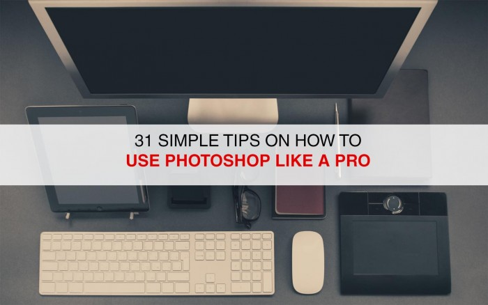 31 SIMPLE TIPS ON HOW TO USE PHOTOSHOP LIKE A PRO – AvantPhoto