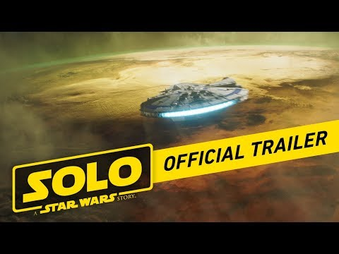 Solo: A Star Wars Story Official Trailer – YouTube