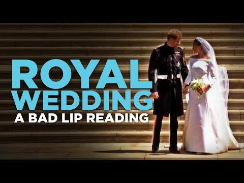 """ROYAL WEDDING"" — A Bad Lip Reading – YouTube"