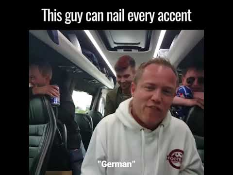 Guy nails every accent