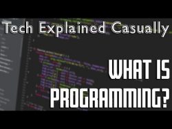 What Is Programming? How Programming Languages Work – A Brief Overview