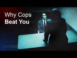 Why Cops Beat You In The Interrogation Room (2018) – Tactics that cops use to get you in jail