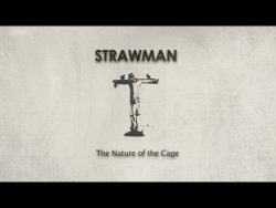 Strawman – The Nature of the Cage (OFFICIAL)