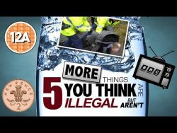 5 MORE things you think are illegal but aren't