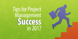 7 Tips for Project Management Success in 2017