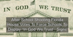 Florida Responds To Shooting By Forcing Schools To Post 'In God We Trust' Signs