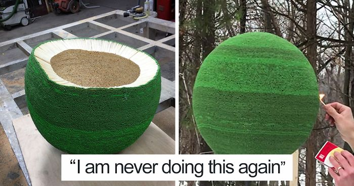 Guy Spends Almost A Year Gluing 42,000 Matches To Make A Giant Sphere, Sets It On Fire | Bored Panda