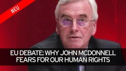 John McDonnell warns Tories would 'tear up' human rights if Britain leaves the EU &# ...