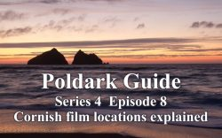 Poldark Series 4 – Episode 8 – Cornwall filming locations explained