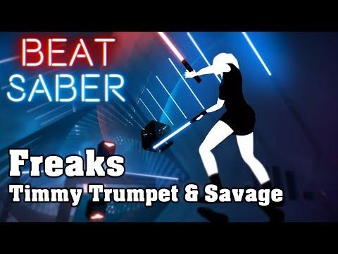 Beat Saber – Freaks – Timmy Trumpet & Savage (custom song) | FC
