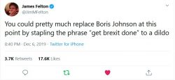 "You could pretty much replace Boris Johnson at this point by stapling the phrase ""get brexit don ..."