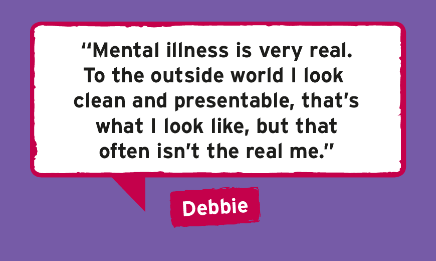 'Mental illness is very real. To the outside world I look clean and presentable, that's wh ...