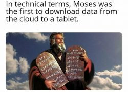 Technically the truth, at least in the novel, Moses never existed of course