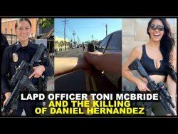 LAPD OFFICER TONI MCBRIDE AND THE KILLING OF DANIEL HERNANDEZ