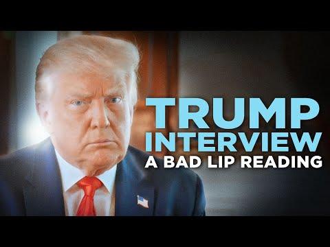 """TRUMP INTERVIEW"" — A Bad Lip Reading"