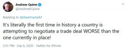 It's literally the first time in history a country is attempting to negotiate a trade deal WORSE ...