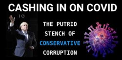 Cashing In On Covid: The Putrid Stench Of Conservative Corruption
