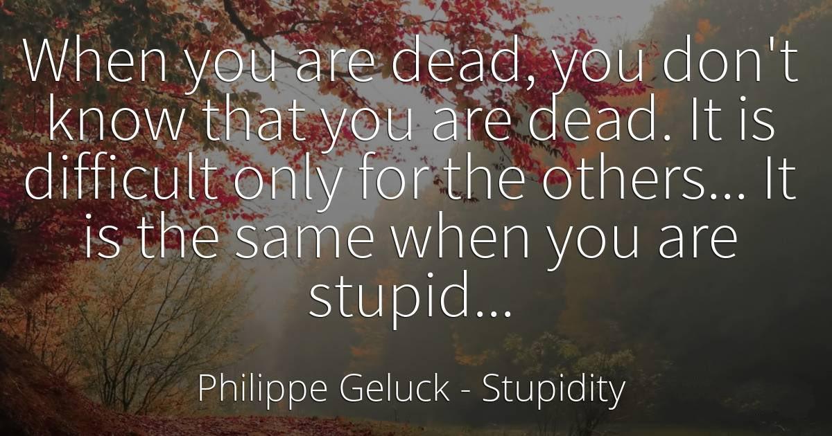 Dunning Kurger, stupid