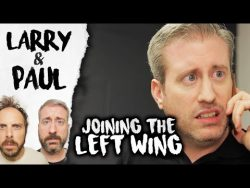 Joining The Left Wing – Larry and Paul – YouTube