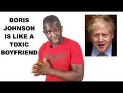 Boris Johnson is like a toxic boyfriend. – YouTube