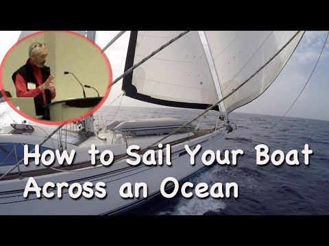 How to Sail Your Boat Across an Ocean – Seminar – YouTube