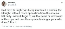 Do I have this right? A UK cop murdered a woman; the UK right, without much opposition from the  ...