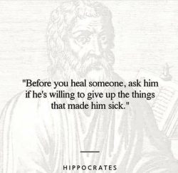 Before you heal someone, ask him if he is willing to give up the things that made him sick